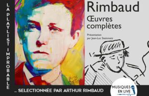 LA PLAYLIST IMPROBABLE #1 - ARTHUR RIMBAUD