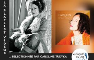 LA PLAYLIST VIDÉOS #11 @ CAROLINE TUDYKA