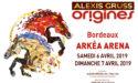 ALEXIS GRUSS « Origines » –  6 > 7 AVRIL 2019 – BORDEAUX MÉTROPOLE ARENA – FLOIRAC
