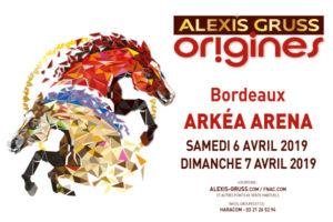 ALEXIS GRUSS « Origines » -  6 > 7 AVRIL 2019 - BORDEAUX MÉTROPOLE ARENA - FLOIRAC