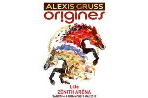 ALEXIS GRUSS « Origines » -  4 > 5 MAI 2019 - ZÉNITH ARENA - LILLE