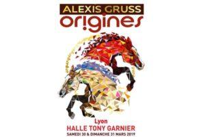 ALEXIS GRUSS « Origines » -  30 > 31 Mars 2019 - HALLE TONY GARNIER - LYON