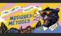 FESTIVAL MUSIQUES METISSES 2019 – 31 MAI AU 2 JUIN 2019 – ANGOULEME – LA NEF