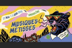 FESTIVAL MUSIQUES METISSES 2019 - 31 MAI > 2 JUIN 2019 - ANGOULEME (16)