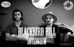 INTERVIEW MANUSCRITE #14 - BLACKBIRD HILL @ DIEGO ON THE ROCKS @ CAROLYN