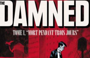 THE DAMNED T.1: MORT PENDANT TROIS JOURS - CHRONIQUE BD @ALAIN SALLES