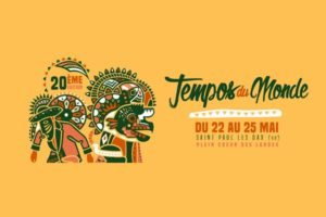 FESTIVAL TEMPOS DU MONDE #20 - 22 > 25 MAI 2019 - ST PAUL LES DAX (40)