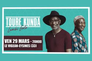 TOURE KUNDA -  SALLE DU VIGEAN - VENDREDI 29 MARS 2019 - EYSINES