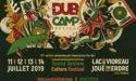 DUB CAMP FESTIVAL #6 – 11 > 14 JUILLET 2019 – JOUÉ-SUR-ERDRE (44)