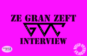 INTERVIEW MANUSCRITE #27 - ZE GRAN ZEFT @ DIEGO ON THE ROCKS