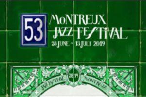 MONTREUX JAZZ FESTIVAL #53 - 28 JUIN > 13 JUILLET 2019 - MONTREUX