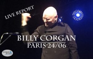 BILLY CORGAN - PARIS #LIVE REPORT @ DIEGO ON THE ROCKS