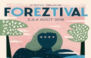 LA PLAYLIST VIDEOS DU FESTIVAL FOREZTIVAL 2019