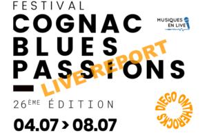 COGNAC BLUES PASSIONS - 26ème édition #LIVE REPORT @ DIEGO ON THE ROCKS