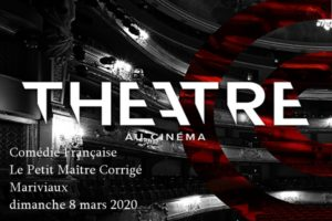 LE PETIT MAÎTRE CORRIGE - COMEDIE FRANÇAISE  - DIMANCHE 8 MARS 2020 - L'ENTREPÔT - LE HAILLAN