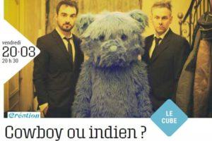"""GROUPE DEJA """"COWBOY OU INDIEN?"""" - VENDREDI 20 MARS 2020 - LE CUBE - VILLENAVE D'ORNON (33)"""