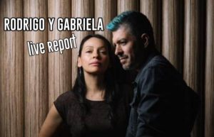 RODRIGO Y GABRIELA - ROCHER DE PALMER #LIVE REPORT @ DIEGO ON THE ROCKS