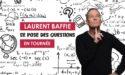 Laurent Baffie – Théâtre Fémina – Vendredi 15 Mai 2020 – Bordeaux