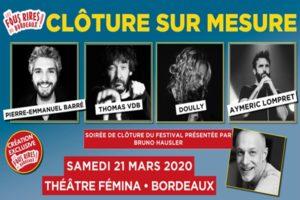 CLÔTURE LES FOUS RIRES DE BORDEAUX - SAMEDI 21 MARS 2020 - THEÂTRE FEMINA - BORDEAUX
