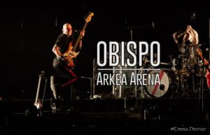 OBISPO - ARKEA ARENA FLOIRAC #LIVE REPORT @ DIEGO ON THE ROCKS  @ EMMA