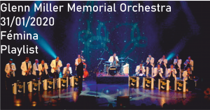 PLAYLIST VIDEOS SPECIALE GLENN MILLER MEMORIAL ORCHESTRA !