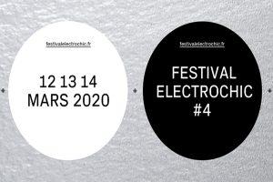 FESTIVAL ELECTROCHIC #4 - 12 > 14 MARS 2020 - VERSAILLES ET ALENTOURS