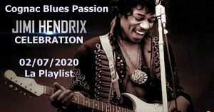 LA PLAYLIST VIDEOS SPECIALE JIMI HENDRIX CELEBRATION - COGNAC BLUES PASSION 2020 !