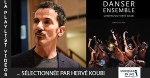 LA PLAYLIST VIDÉOS #14 @Hervé Koubi