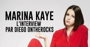 INTERVIEW MANUSCRITE #62 - MARINA KAYE @ DIEGO ON THE ROCKS