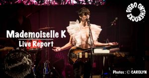 MADEMOISELLE K - BARBEY BORDEAUX #LIVE REPORT @ DIEGO ON THE ROCKS