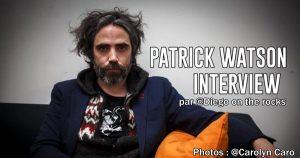 INTERVIEW MANUSCRITE #61 - PATRICK WATSON @ DIEGO ON THE ROCKS