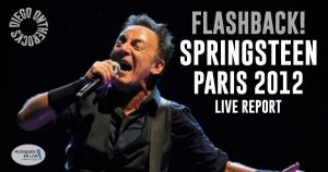 FLASHBACK : SPRINGSTEEN - PARIS BERCY 2012 #LIVE REPORT @DIEGO