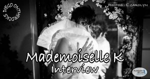 INTERVIEW MANUSCRITE #64 - MADEMOISELLE K @ DIEGO ON THE ROCKS @ CAROLYN